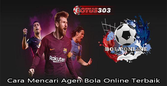 Cara Mencari Agen Bola Online Terbaik
